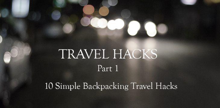 10 Simple Backpacking Travel Hacks